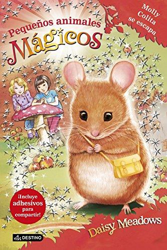 Pequeños animales mágicos 2. Molly Colita se escapa por Daisy Meadows