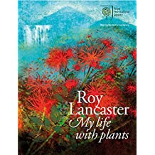 Roy Lancaster: My Life With Plants