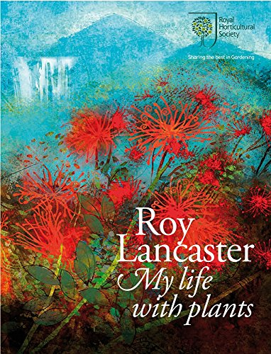 Roy Lancaster: My Life with Plants (Royal Horticultural Society) por Roy Lancaster