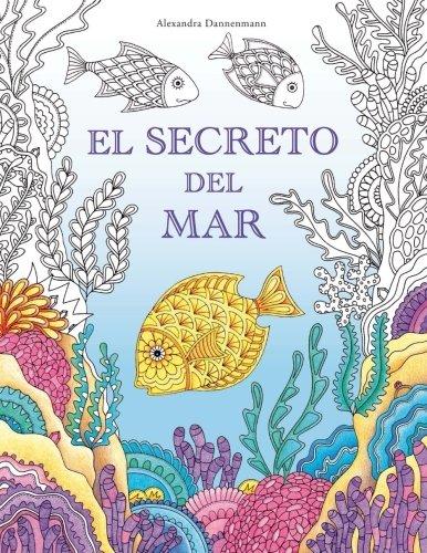 El Secreto del Mar: Busca los tesoros del barco hundido. Un libro para colorear para niños y adultos. por Alexandra Dannenmann
