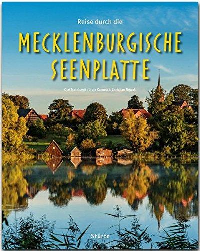 Reise durch die MECKLENBURGISCHE SEENPLATTE: Ein Bildband mit über 190 Bildern auf 140 Seiten - STÜRTZ Verlag