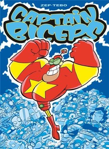 Captain Biceps - Tome 01: L'invincible