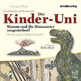 Warum sind die Dinosaurier ausgestorben?: Die Kinder-Uni