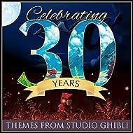 Celebrating 30 Years...Themes From Studio Ghibli
