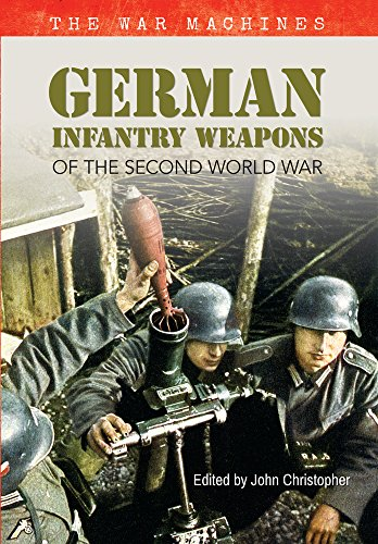 German Infantry Weapons of the Second World War: The War Machines por John Christopher