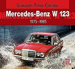 Mercedes-Benz W123: 1975-1985 (Schrader-Typen-Chronik)