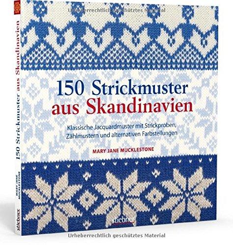 Klassische Mary Janes (150 Strickmuster aus Skandinavien: Klassische Jacquardmuster mit Strickproben, Zählmustern und alternativen Farbstellungen)