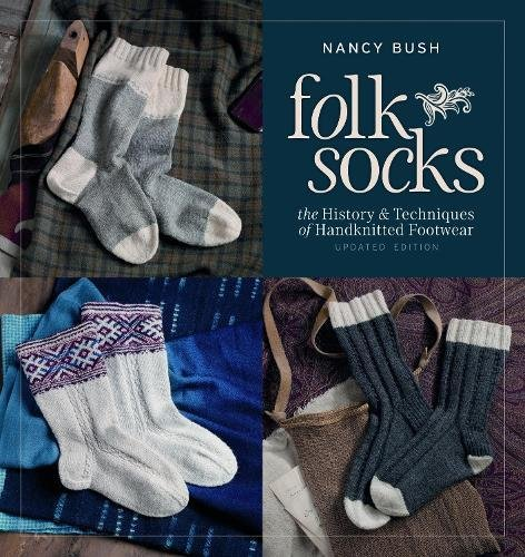 Folk Socks: The History & Techniques of Handknitted Footwear -