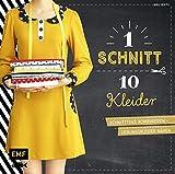 Ein Schnitt - zehn Kleider: Schnittteile kombinieren - Lieblingskleider nähen