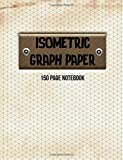 Isometric Graph Paper Notebook: Isometric Grid Paper 3D Drawing Book - 1/4 Inch Equilateral Triangle 150 Pages 8.5 x 11 Inches