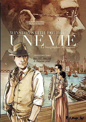 Une vie, Winston Smith (1903/1984) : La biographie retrouvée (3) : Mars 1925 - avril 1926. A chinese year