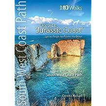 Jurassic Coast (Lyme Regis to Poole Harbour) (Top 10 Walks: South West Coast Path)