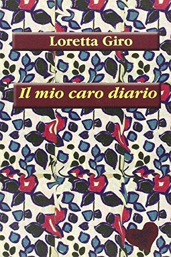 Il mio caro diario por Loretta Giro