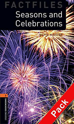 Oxford Bookworms Library Factfiles: Oxford Bookworms 2. Seasons and Celebrations CD Pack: 700 Headwords por Jackie Maguire