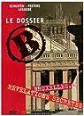 Le Dossier B - Bruxelles : Révélations Secrètes par Schuiten