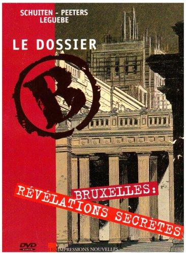 DVD Le Dossier B - Bruxelles : Révélations Secrètes