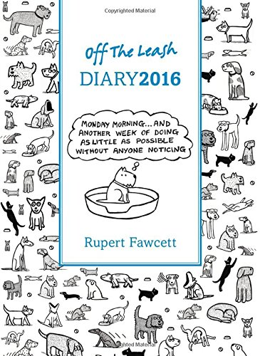 Off the Leash Diary 2016 (Diaries 2016)