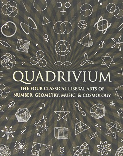 Quadrivium: The Four Classical Liberal Arts of Number, Geometry, Music, & Cosmology (Wooden Books) by Miranda Lundy (2010-10-26)