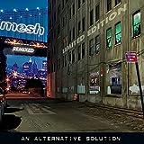 Songtexte von Mesh - An Alternative Solution