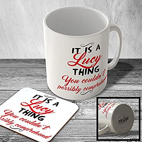 MAC_ITFSTNAME_136 It is a Lucy thing you couldn't possibly comprehend - Name Mug and Coaster set