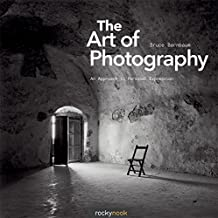 The Art of Photography: An Approach to Personal Expression (Photographic Arts Editions) by Bruce Barnbaum (8-Dec-2010) Paperback