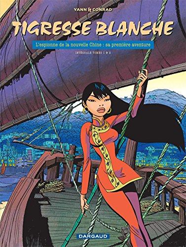 Tigresse Blanche, L'espionne de la nouvelle Chine : sa première aventure (intégrale des tomes 1 et 2)