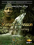Shamans of the Amazon - A Timeless Journey [OV]