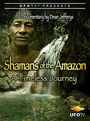 Shamans of the Amazon - A Timeless