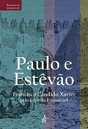 Paulo e Estêvão (Romances de Emmanuel) (Portuguese Edition) por Francisco Cândido Xavier
