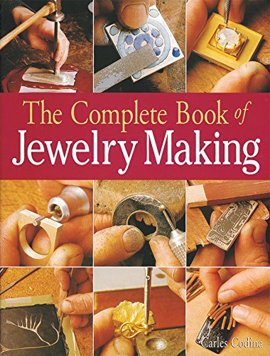 The Complete Book of Jewelry Making: A Full-color Introduction to the Jeweler's Art por Charles Codina