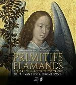 Primitifs flammands - Trésors de Marguerite d'Autriche. De Jan Van Eyck à Jérôme Bosch de Magali Briat-Philippe