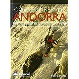 Corredores de Andorra - 126 itinerarios de hielo, mixto y nieve (Guias De Escalada)