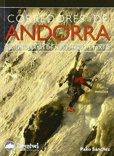 Corredores de Andorra : 126 itinerarios de hielo, mixto y nieve por Pako Sánchez Panadés