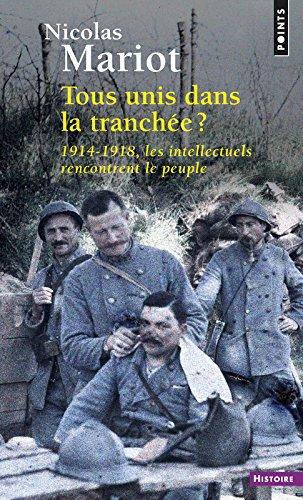Tous unis dans la tranche - 1914-1918, les intellectuels rencontrent le peuple