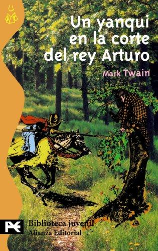 Un yanqui en la corte del rey Arturo (El Libro De Bolsillo - Bibliotecas Temáticas - Biblioteca Juvenil) por Mark Twain