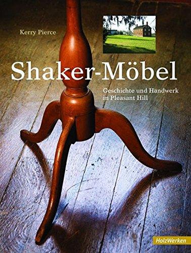 Antiquitäten Shaker (Shaker Möbel: Geschichte und Handwerk in Pleasant Hill (HolzWerken))