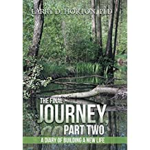 The Final Journey, Part Two: A Diary of Building a New Life