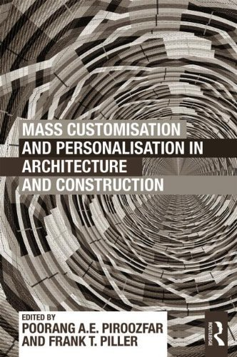 Mass Customisation and Personalisation in Architecture and Construction (2013-08-18)