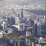 la grande arche sur l axe historique de paris