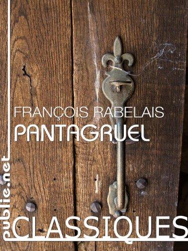 Pantagruel: le livre fondateur de la littérature française (Nos Classiques)