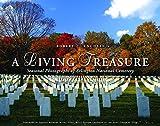 A Living Treasure: Seasonal Photographs of Arlington National Cemetery by Robert Knudsen (2008-06-01)