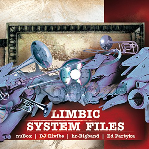 Limbic System Files (feat. DJ Illvibe, hr-Bigband, Ed Partyka)