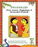 Folktales from Assam, Meghalaya and Arunachal Pradesh