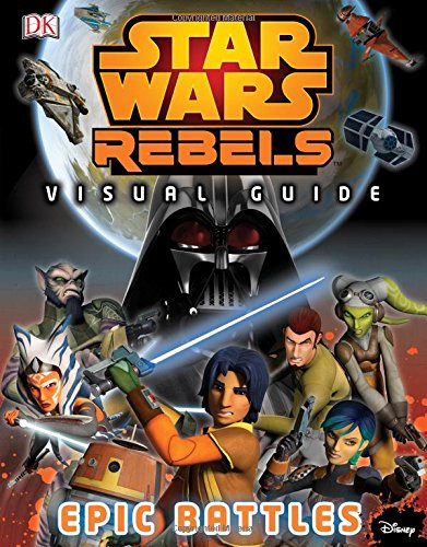Star Wars Rebels: Visual Guide: Epic Battles por Dk