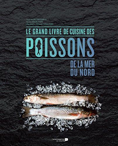 Le grand livre de cuisine des poissons de la mer du nord par Renaissance du livre