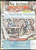 Telecharger Livres NOS ANCETRES VIE ET METIERS N 27 SEPTEMBRE OCTOBRE 2007 SOMMAIRE LA MUSIQUE AUTREFOIS LUTHIERS FACTEURS D ORGUES MUSICIENS HISTOIRE DE TOILETTE LE CHERCHEUR DE BERGERE (PDF,EPUB,MOBI) gratuits en Francaise