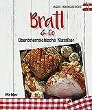 Unsere Lieblingsgerichte: Bratl & Co: Oberösterreichische Klassiker