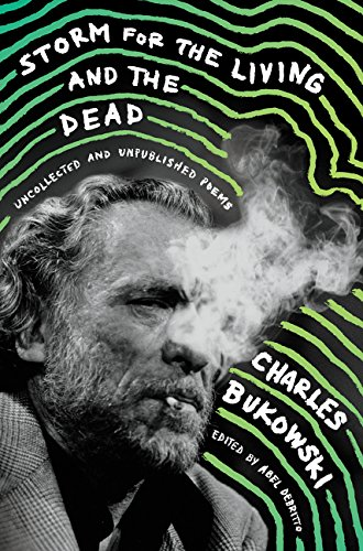 Charles Bukowski-sammlung (Storm for the Living and the Dead: Uncollected and Unpublished Poems)