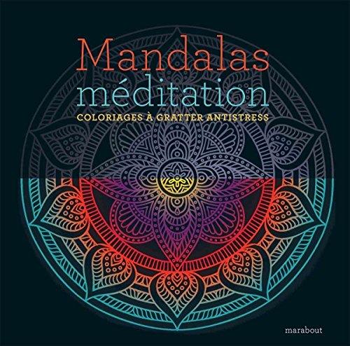 Mandalas méditation: Coloriages à gratter antistress