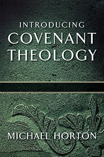 Introducing Covenant Theology por Michael Horton